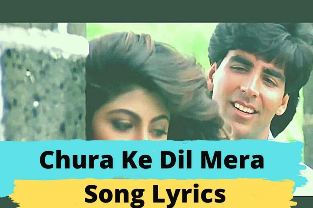 Chura Ke Dil Mera Song Lyrics
