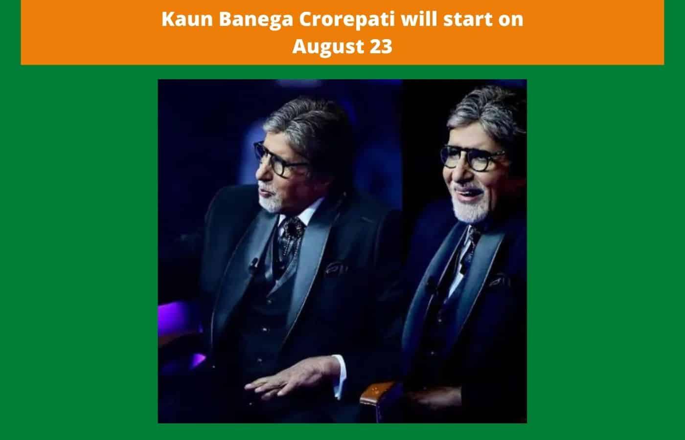 Kaun Banega Crorepati will start on August 23