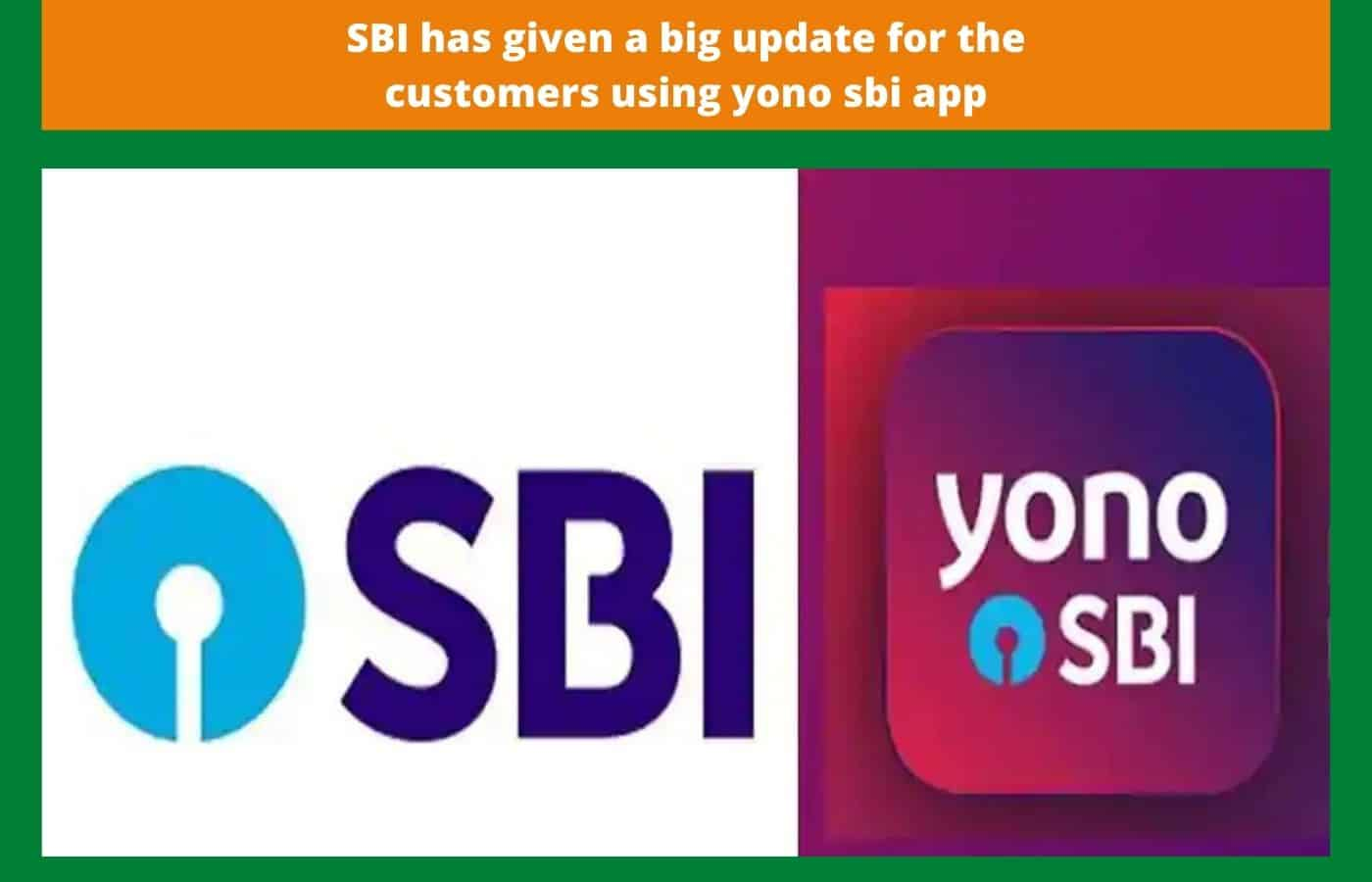 SBI has given a big update for the customers using yono sbi app