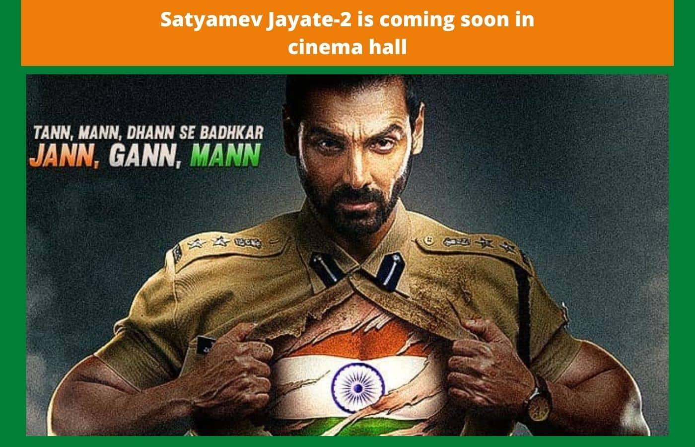 Satyamev Jayate-2 is coming soon in cinema hall