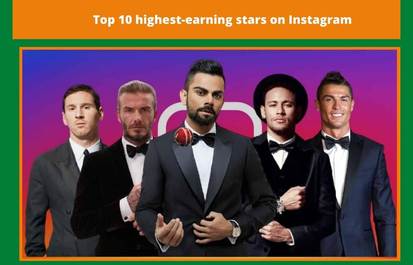 Top 10 highest-earning stars on Instagram