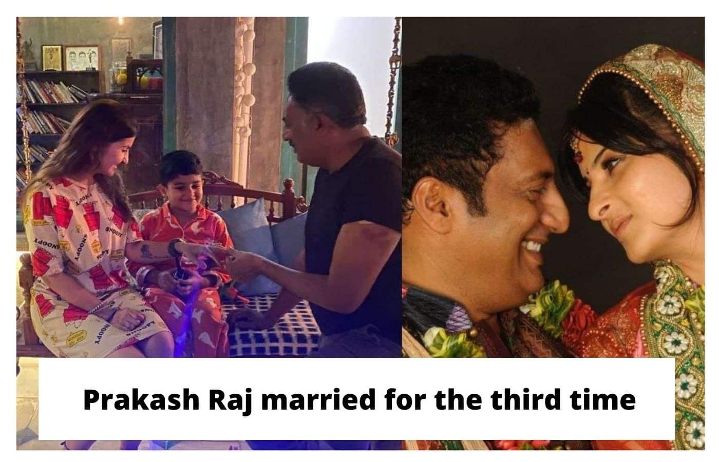 Prakash Raj married for the third time,Prakash Raj News 2021
